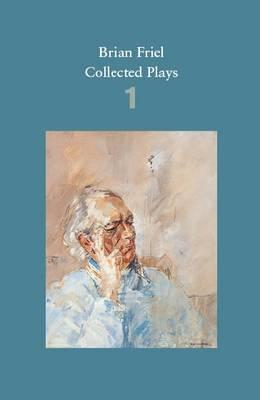 Brian Friel: Collected Plays - Volume 1 (BOK)