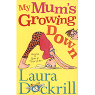 My Mum's Growing Down (BOK)