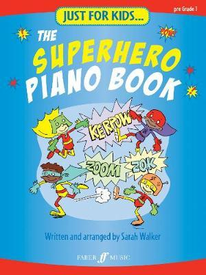 Just For Kids... The Superhero Piano Book (BOK)