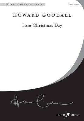 Choral Signature Series: I am Christmas Day (Mixed Voice wit (BOK)