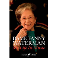 Dame Fanny Waterman My Life In Music (BOK)