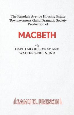 "The Farndale Avenue Housing Estate Townswomen's Guild Dramatic Society's Production of ""Macbeth"" (BOK)"