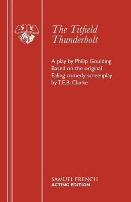 The Titfield Thunderbolt: Based on the Original Ealing Comedy by T.E.B. Clarke (BOK)