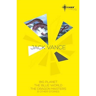 Jack Vance SF Gateway Omnibus: Big Planet, The Blue World & the Dragon Masters and Other Stories (BOK)
