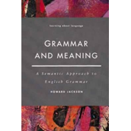 Grammar and Meaning: A Semantic Approach to English Grammar (BOK)