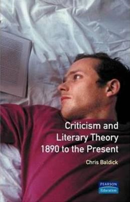 Criticism and Literary Theory 1890 to the Present (BOK)