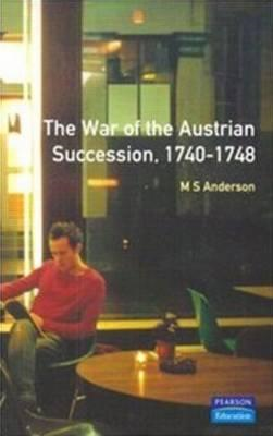 The War of Austrian Succession, 1740-1748 (BOK)