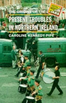 The Origins of the Present Troubles in Northern Ireland (BOK)