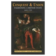 Conquest and Union: Fashioning a British State, 1485-1725 (BOK)