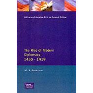 The Rise of Modern Diplomacy, 1450-1919 (BOK)