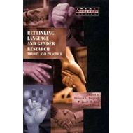 Rethinking Language and Gender Research: Theory and Practice (BOK)