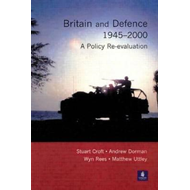 Britain and Defence, 1945-2000 (BOK)