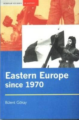 Eastern Europe Since 1970: Decline of Socialism to Post-communist Transition (BOK)