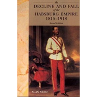 The Decline and Fall of the Habsburg Empire, 1815-1918 (BOK)