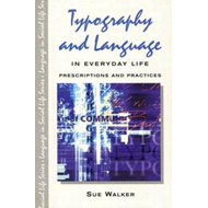 Typography and Language in Everyday Life: Prescriptions and Practices (BOK)