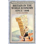 Britain in the World Economy: Since 1880 (BOK)