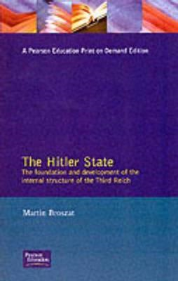 The Hitler State: The Foundation and Development of the Internal Structure of the Third Reich (BOK)