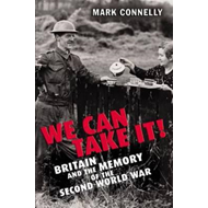We Can Take it!: Britain and the Memory of the Second World War (BOK)