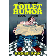Dirtiest Toilet Humor Book Ever