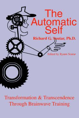 The Automatic Self: Transformation & Transcendence Through Brainwave Training (BOK)