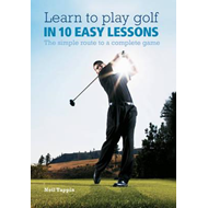 Learn to Play Golf in 10 Easy Lessons (BOK)
