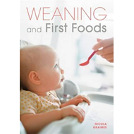Weaning and First Foods (BOK)