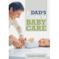 Dad's Guide to Babycare (BOK)