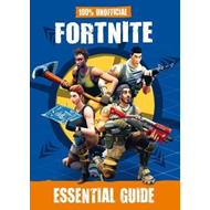 Fortnite: Essential Guide 100% Unofficial (BOK)