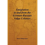Emigration to and from the German-Russian Volga Colonies (BOK)