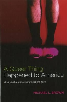 Queer Thing Happened to America (BOK)