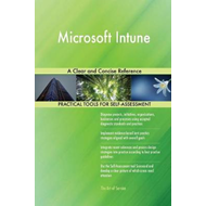 Microsoft Intune a Clear and Concise Reference (BOK)