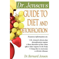 Dr. Jensen's Guide to Diet and Detoxification (BOK)