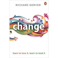 Change: Learn to Love It, Learn to Lead It (BOK)
