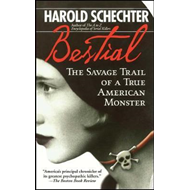 Bestial: The Savage Trail of a True American Monster (BOK)