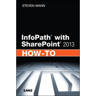 InfoPath with SharePoint 2013 How-to (BOK)