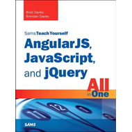 AngularJS, JavaScript, and jQuery All in One, Sams Teach You (BOK)