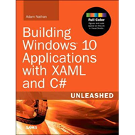 Building Windows 10 Applications with XAML and C# Unleashed (BOK)