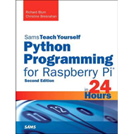 Python Programming for Raspberry Pi, Sams Teach Yourself in (BOK)