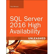 SQL Server 2016 High Availability Unleashed  (includes Conte (BOK)