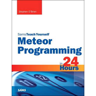 Meteor Programming in 24 Hours, Sams Teach Yourself (BOK)