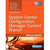 System Center Configuration Manager Current Branch Unleashed (BOK)