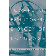 Toward an Evolutionary Biology of Language (BOK)