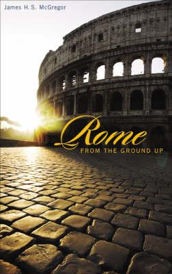 Rome from the Ground Up (BOK)