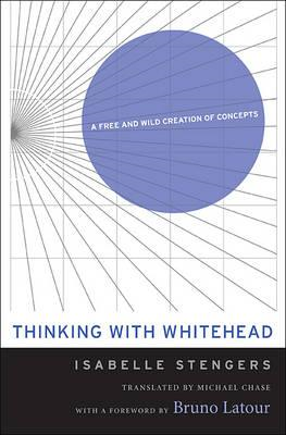 Thinking with Whitehead: A Free and Wild Creation of Concepts (BOK)