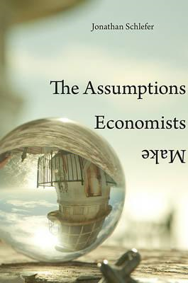 Assumptions Economists Make (BOK)