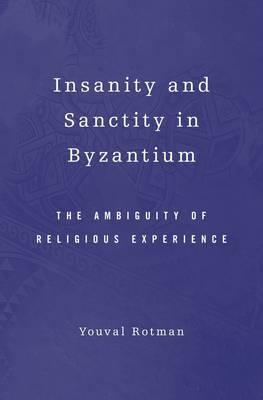 Insanity and Sanctity in Byzantium (BOK)
