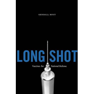 Long Shot: Vaccines for National Defense (BOK)