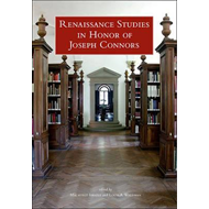 Renaissance Studies in Honor of Joseph Connors, Volumes 1 an (BOK)