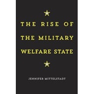 Rise of the Military Welfare State (BOK)