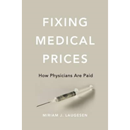 Fixing Medical Prices (BOK)